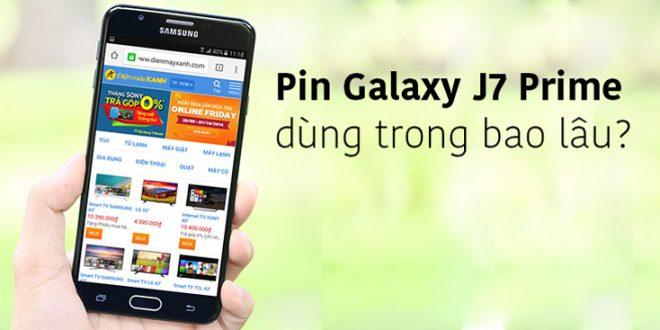 Thách thức thời lượng pin Samsung Galaxy J7 Prime sạc và dùng trong bao lâu?